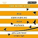 Die Erfindung der Flügel Audiobook by Sue Monk Kidd Narrated by Inka Friedrich, Bibiana Beglau