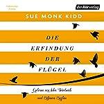 Die Erfindung der Flügel | Sue Monk Kidd