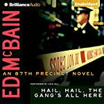Hail, Hail, the Gang's All Here: An 87th Precinct Novel, Book 25   Ed McBain