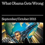 What Obama Gets Wrong | Bret Stephens