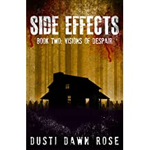 Side Effects: Book Two: Visions of Despair