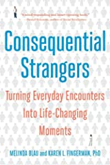 Consequential Strangers: Turning Everyday Encounters Into Life-Changing Moments Kindle Edition