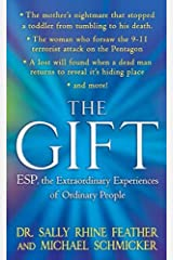The Gift: ESP, the Extraordinary Experiences of Ordinary People Kindle Edition