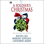 A Soldier's Christmas | Rachel Lee,Merline Lovelace,Catherine Mann