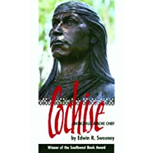 Cochise: Chiricahua Apache Chief (The Civilization of the American Indian Series)