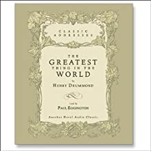 Greatest Thing in the World Audiobook by Henry Drummond Narrated by Paul Eggington