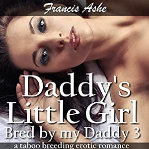 Daddy's Little Girl: Bred by My Daddy 3 Audiobook