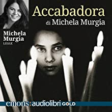 Accabadora Audiobook by Michela Murgia Narrated by Michela Murgia