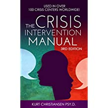 The Crisis Intervention Manual 3rd Edition