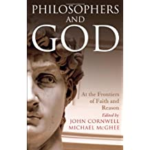 Philosophers and God: At the Frontiers of Faith and Reason