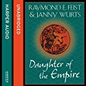 Daughter of the Empire Hörbuch von Raymond E. Feist, Janny Wurts Gesprochen von: Tania Rodrigues