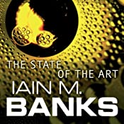 The State Of The Art: Culture Series, Book 4 | Iain M. Banks