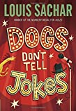 Dogs Don t Tell Jokes by Louis Sachar (1992-08-11)