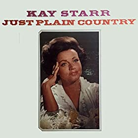 Kay Starr Just Plain Country