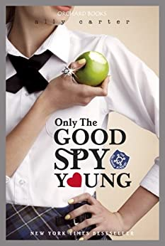 Gallagher Girls: Only The Good Spy Young: Book 4 por [Carter, Ally]