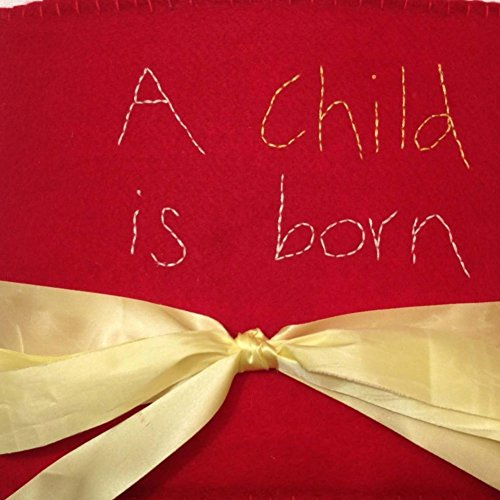 A Child Is Born: Peace on earth and good will toward men