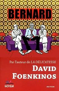 Bernard, Foenkinos, David