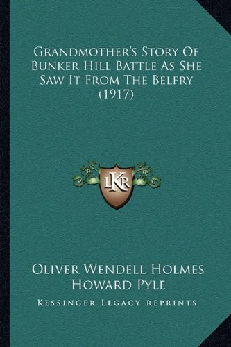 Download Grandmother's Story Of Bunker Hill Battle As She Saw It From The Belfry (1917) pdf epub