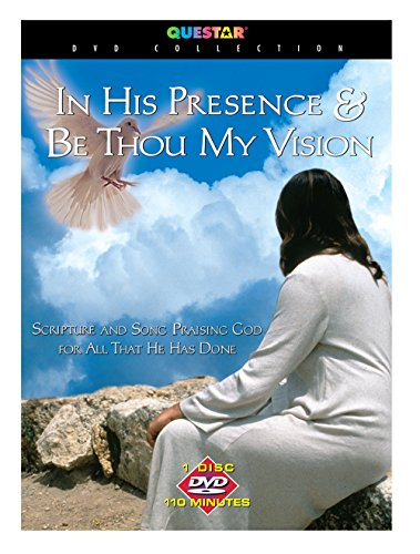 In His Presence and Be Thou My Vision