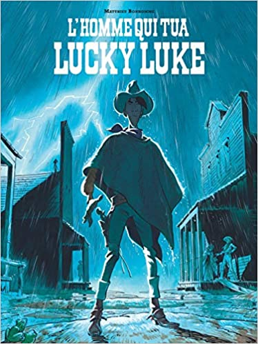 Amazon Fr L Homme Qui Tua Lucky Luke Tome 0 Prix Du