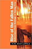 Rise of the Fallen Man, H. W. Chip Lapole, 1432731912
