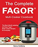 The Complete Fagor® Multi-Cooker Cookbook: The Best, Mouth watering, and Easy Fagor® Multi-Cooker Recipes for Everyday! (Fagor® Multi-Cooker Cookbook)