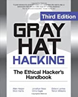 Gray Hat Hacking The Ethical Hackers Handbook, 3rd Edition Front Cover