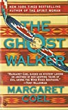 Front cover for the book The Ghost Walker by Margaret Coel