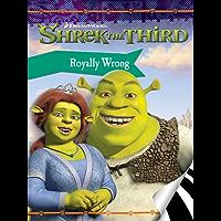 Shrek the Third: Royally Wrong