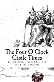 The Four o'Clock Castle Times, Jessica Biette and Jamie Christman, 1481298178