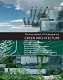 The Sourcebook of Contemporary Green Architecture, Alex Sánchez Vidiella and Sergi Costa Duran, 006200462X