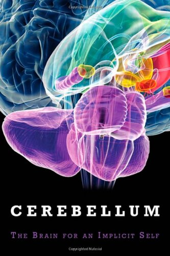 The Cerebellum: Brain for an Implicit Self (FT Press Science)