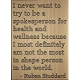 """I never want to try to be a spokesperson..."" quote by Ruben Studdard, laser engraved on wooden plaque - Size: 8""x10"""
