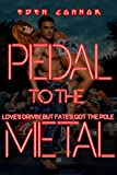 Pedal to the Metal: Love's Drivin' but Fate's Got the Pole (The 'Cuda Confessions Book 3)