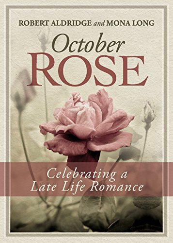 october-rose-celebrating-a-late-life-romance