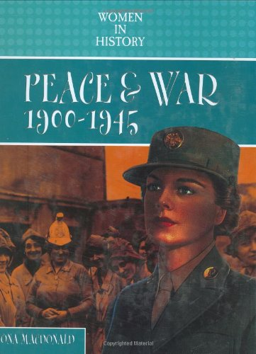 Peace and War, 1900-1945 (Women in History) pdf