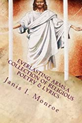 Everlasting Arms: A Collection of Religious Poetry and Lyrics