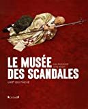 """Afficher """"Le musée des scandales"""""""