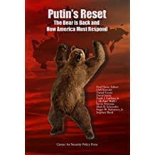 Putin's Reset: The Bear is Back and How America Must Respond