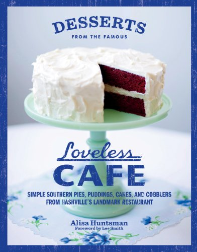 Desserts from the Famous Loveless Cafe by Alisa Huntsman