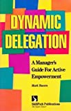 Dynamic Delegation!, Mark Towers, 1878542338
