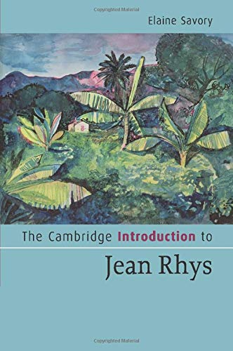 The Cambridge Introduction To Jean Rhys  Cambridge Introductions To Literature
