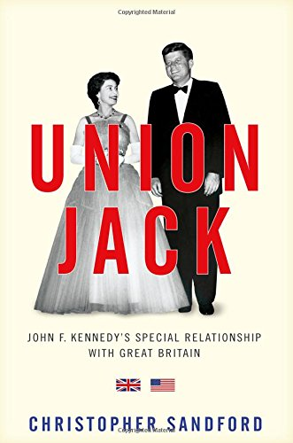 Union Jack: JFK's Special Relationship with Great - Jack Union