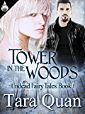 Tower In the Woods (Undead Fairy Tales Book 1)