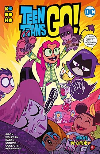 Teen Titans Go! vol. 02: Noche de chicas por Sholly Fisch,Amy Wolfram,Jorge Corona,Lea Hernández,Merrill Hagan,Azagra Rueda, Bárbara