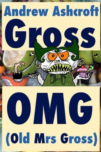 Read Online Gross OMG (Old Mrs Gross): dyslexia friendly (original title: 'Gross Party Games') pdf epub