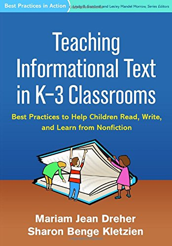 Teaching Informational Text in K-3 Classrooms: Best Practices to Help Children Read, Write, and Learn from Nonfiction (Best Practices in Action)