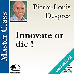Innovate or die ! (Master Class)