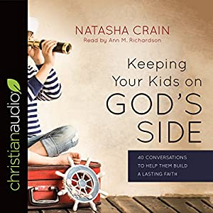 Keeping Your Kids on God's Side Audiobook