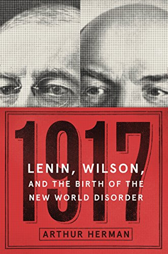 1917: Lenin, Wilson, and the Birth of the New World Disorder cover